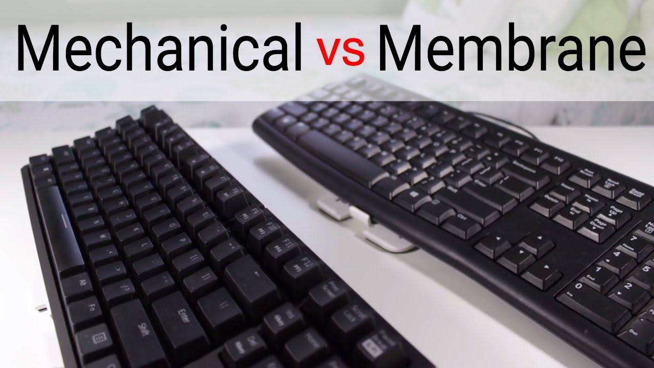 Mechanical Vs Membrane Keyboards Are Mechanical Keyboards Worth It