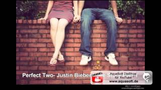 Perfect Two- Justin Bieber Love Story Part 1