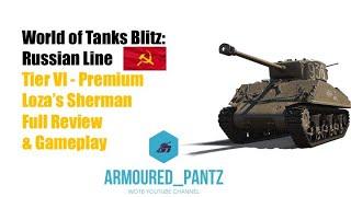 World of Tanks Blitz: Premium Tank - Loza's Sherman Complete Guide
