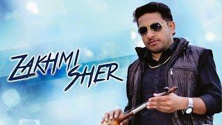 Zakhmi Sher - Virender Singh - Official Video - Latest Punjabi Song 2016