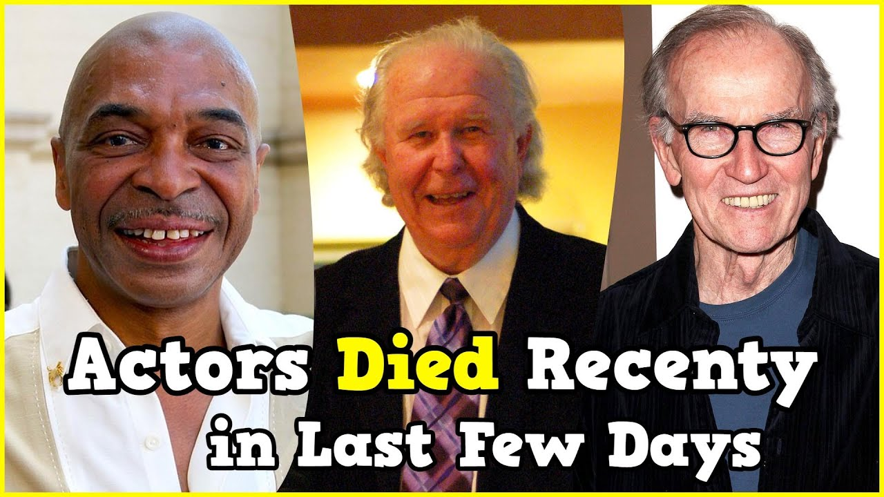 21 Actors Who Died Recently in Last Few Days