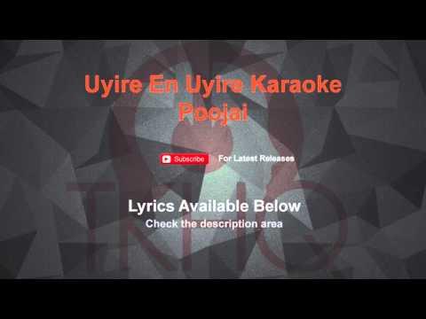 Uyire En Uyire Karaoke Poojai Karaoke