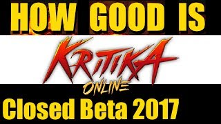 How Good Is Kritika Online - Closed Beta 2017