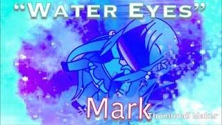 """Water Eyes""-Mark | S1 EP4 | Gacha Life - Vinepk"