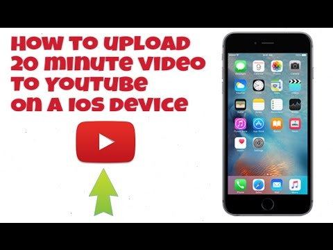 How to Upload 20 Minute Videos to YouTube on a IOS Device | YouTube Tutorials #2