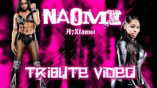 WWE Naomi (Trinity Fatu)  Tribute - 7/11