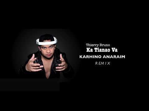 Ka tianao va - THIERRA BRUNO(KARHINO ANARAIM Remix 2018)#Remix2018 #Top