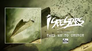 I See Stars - Take Me To Church