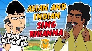 asian and indian guy sing rihanna ownage pranks