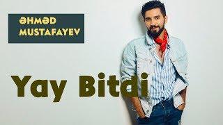 Ahmed Mustafayev Yay Bitdi