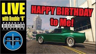 HAPPY BIRTHDAY to Me RRGZ4EVER! GTA V ONLINE (PS4)