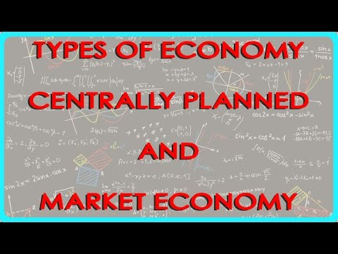 Economics Types of Economy   Centrally Planned and Market Economy