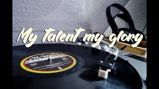 My talent my glory HIP HOP REGGAE  [INSTRUMENTAL HIP HOP]