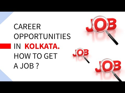 Career Opportunities In Kolkata | How To Get A Job In Kolkata