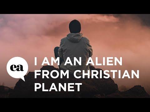 I Am An Alien From Christian Planet