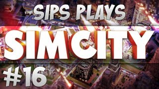 Sips Plays Sim City - Part 16 - Constipation Outbreak