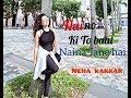 Naino Ki To Baat Naina Jane Hai (Female  Version) - Neha Kakkar