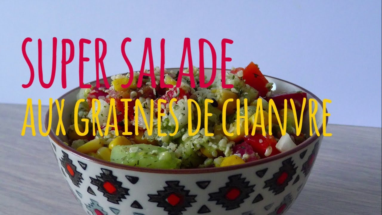 Super salade aux graines de chanvre youtube - Graine de chanvre cuisine ...