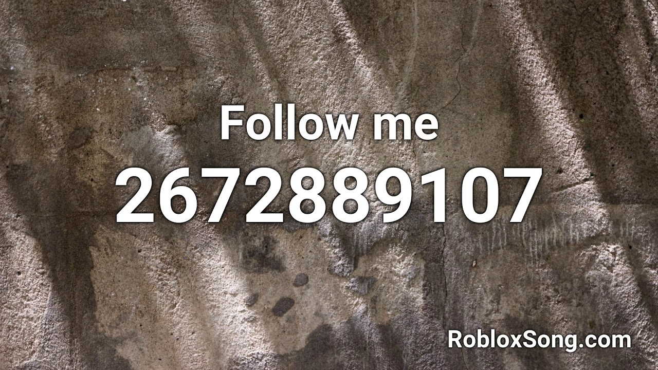 Follow Me Roblox Id Roblox Music Code Youtube