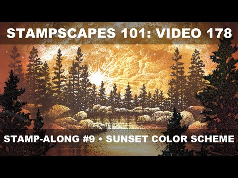 Stampscapes 101: Video 178.  Stamp-along #9.  Sunset color schemes