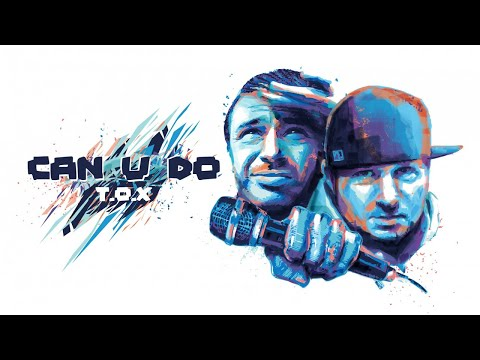 T.O.X - CAN U DO (Prod Tekniko)