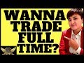 5 DON'Ts in Forex Trading if You Want to Go Full Time