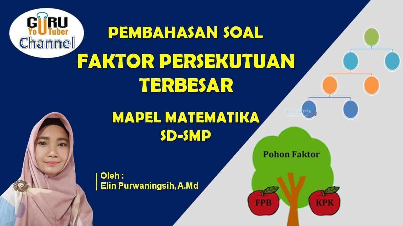 MAPEL MATEMATIKA MENCARI FAKTOR PERSEKUTUAN TERBESAR (FPB ...