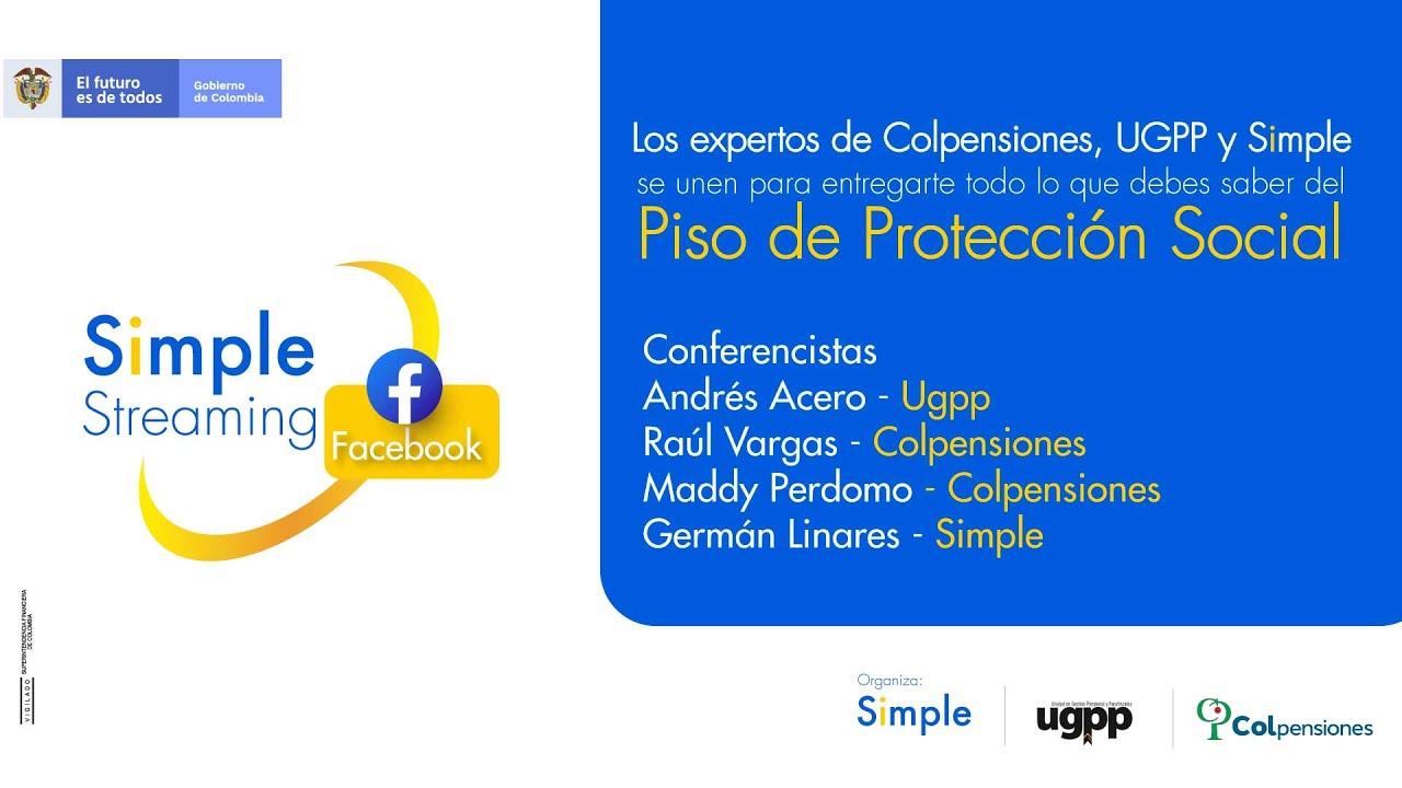 Colpensiones, UGPP y Simple se unen para entregarte  información sobre el Piso de protección Social