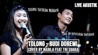 Download BUDI DOREMI - TOLONG (LIRIK) LIVE AKUSTIK COVER BY NABILA SUAKA