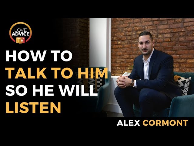 How To Talk To A Man | Get Him To Listen To You!