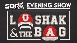 Loshak and The Bag | Pete's Monday Evening Winning Picks & Odds Run Down