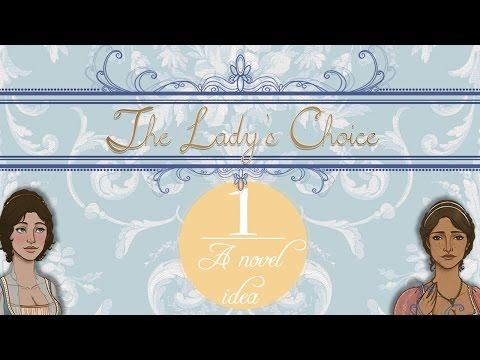 The Lady's Choice (Part 1: A Novel Idea)