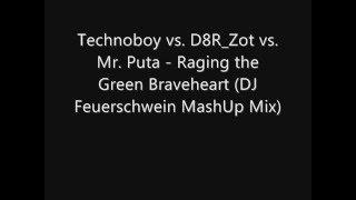 Technoboy vs D8R Zot vs Mr Puta Raging the Green Braveheart