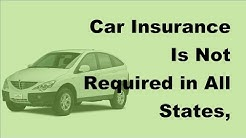 2017 Car Insurance Is Not Required in All States  | Despite What Some Insurance Companies Claim