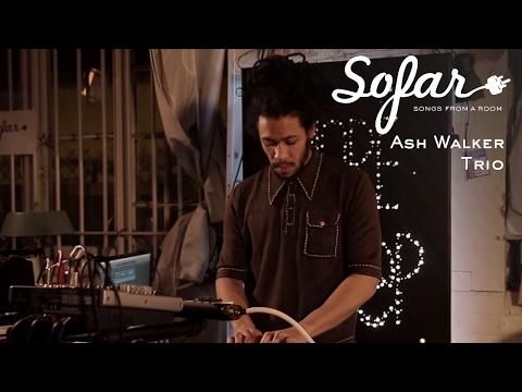 Ash Walker Trio - Insomnia | Sofar London