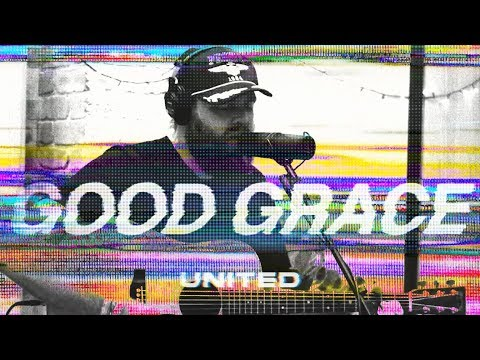 Good Grace (Acoustic) - Hillsong UNITED Mp3