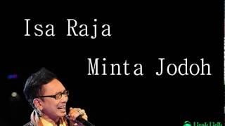 (Vidio Lirik) Isa Raja_Minta Jodoh