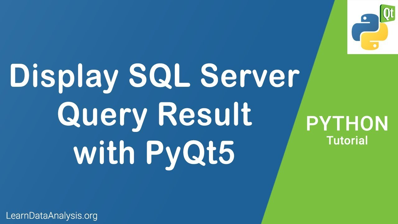 Display Microsoft SQL Server Query Result with PyQt5 in Python | PyQt  Tutorial