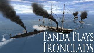 Panda Plays... Ironclads