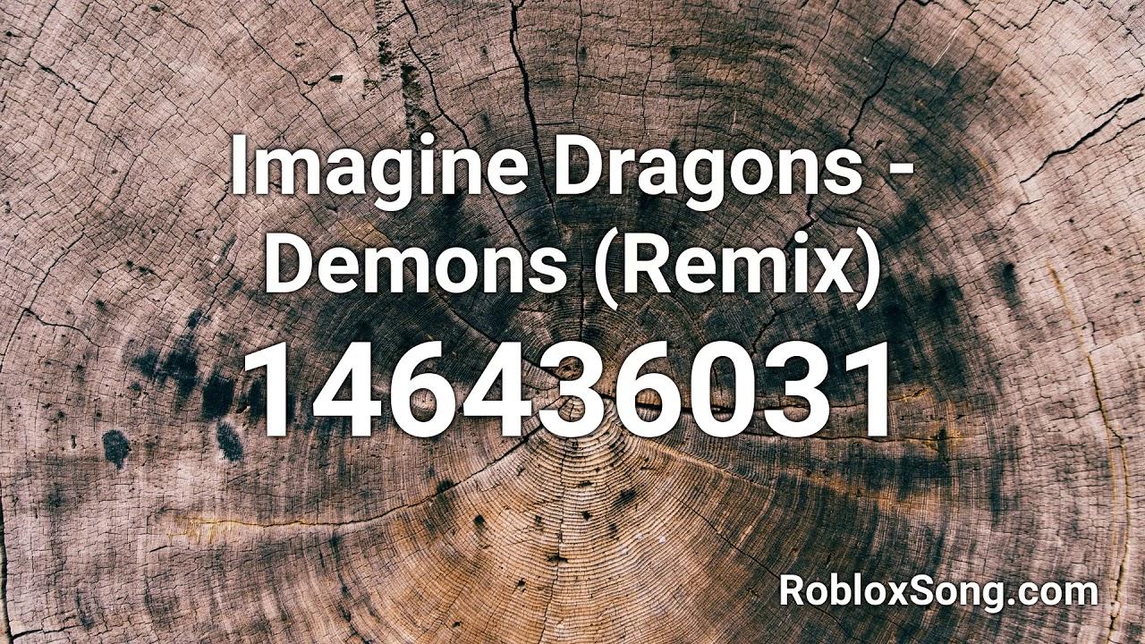 Demons Imagine Dragons Roblox Song Id Imagine Dragons Demons Remix Roblox Id Roblox Music Code Youtube