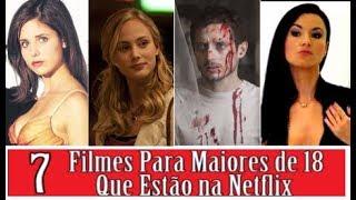 + 7 FILMES PARA MAIORES DE 18 QUE ESTÃO NA NETFLIX
