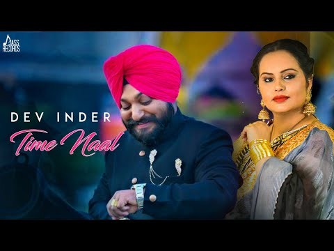 Time Naal Full Video Song - Dev Inder | Time Naal Mp3 Song