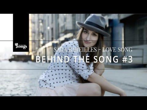 Sara Bareilles, Love Song - Behind The Song #3