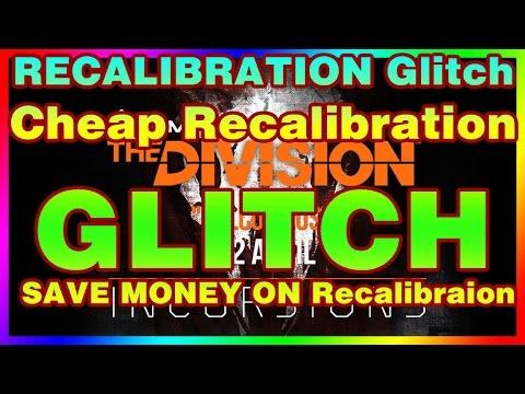 RECALIBRATION Glitch   The Division   Cheap Recalibration EXPLOIT SAVE ON Recalibraion XBOX PC PS4