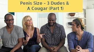 Penis Size - 3 Dudes & A Cougar's POV pt 1