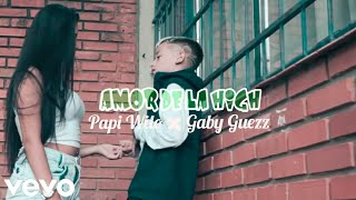Papi Wilo ✖ Gaby Guezz - Amor De La High (colegio) [Official Vídeo] Edsson ChosenFew