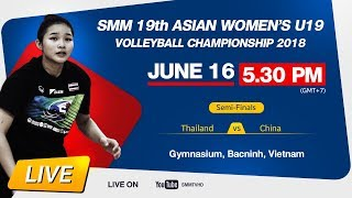 Thailand vs China | Semi-Final | SMM 19th ASIAN WOMEN'S U19 VOLLEYBALL CHAMPIONSHIP 2018 [TH]