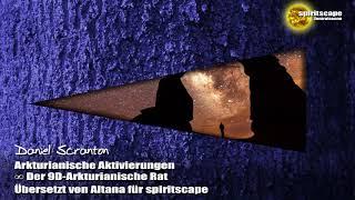 Arkturianische Aktivierungen – Der 9D Arkturianische Rat ∞ durch Daniel Scranton