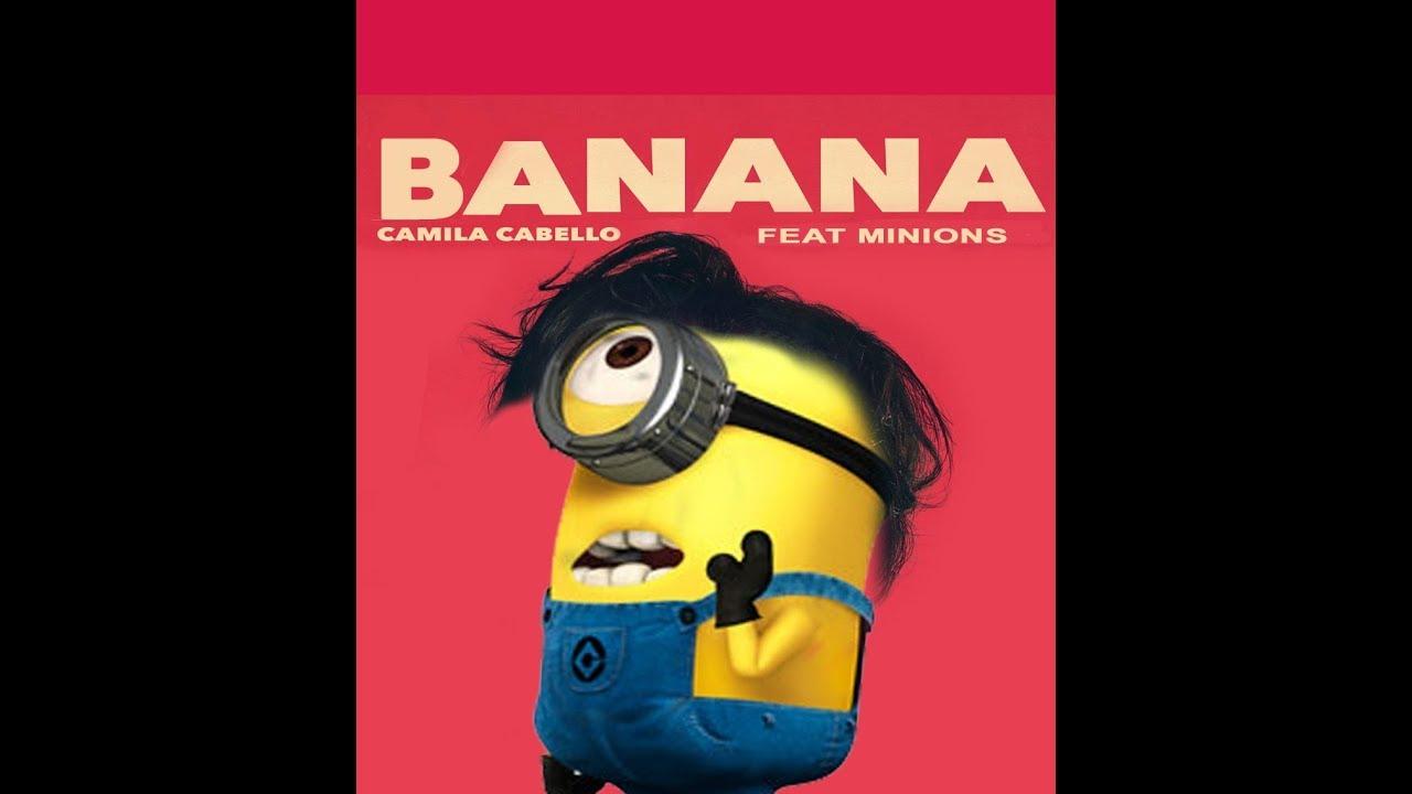 Minions Cantando Havana Camila Cabello Banana YouTube