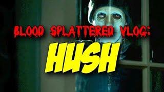 Hush (2016) - Blood Splattered Vlog (Horror Movie Review)